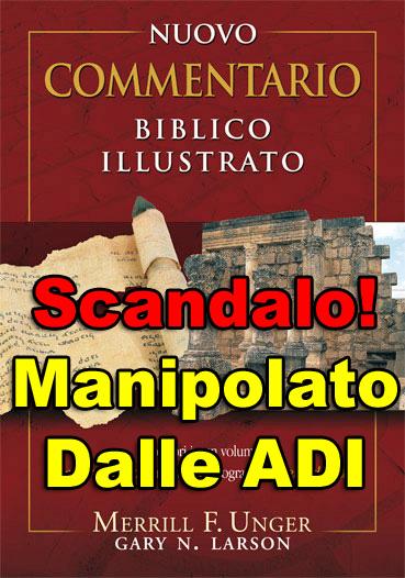 ● Le ADI hanno manipolato 'Il Nuovo Commentario Biblico Illustrato' di Merrill F. Unger