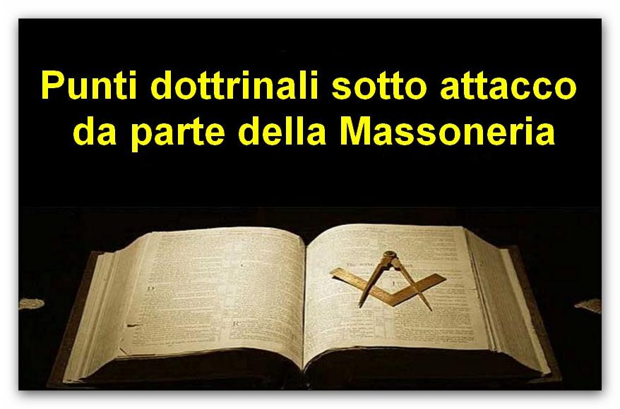 ● Punti dottrinali sotto attacco da parte della Massoneria